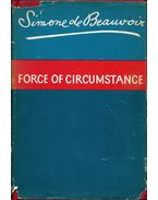 Force of Circumstance - Beauvoir, Simone de