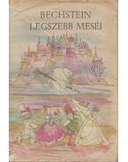 Ludwig Bechstein legszebb meséi - Bechstein, Ludwig