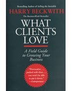 What Clients Love - Beckwith, Harry