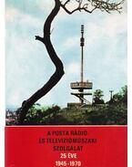 A Posta rádió- és televízióműszaki szolgálat 25 éve - Becz Sándor