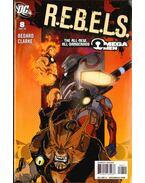 R.E.B.E.L.S. 8 - Bedard, Tony, Clarke, Andy