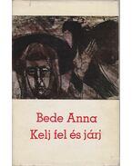 Kelj fel és járj - Bede Anna