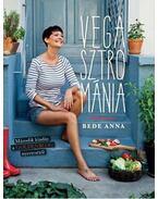 Vegasztrománia - Bede Anna