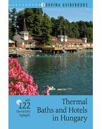 Thermal Baths and Hotels in Hungary (Gyógyfürdők és gyógyszállók Magyarországon) - angol - Bede Béla