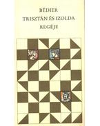 Trisztán és Izolda regéje - Joseph Bédier