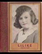 """Lilike könyve. (Harriet Beecher-Stowe """"Tamás bátya kunyhója"""" című ifjúsági regénye a kiadó egyedileg, névre szólóan készített, kiadói kötésváltozatában.) - Beecher-Stowe, Harriet"""