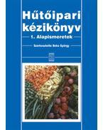 Hűtőipari kézikönyv 1. - Alapismeretek - Alapismeretek - Beke György