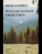 Magyar gondok Erdélyben. (Dedikált.) - Beke György