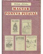 Magyar Ponyva Pitaval - A XVIII. század végétől a XX. század kezdetéig - Békés István