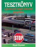 Tesztkönyv a járművezetői vizsgák valamennyi kategóriájához - Békési István dr.
