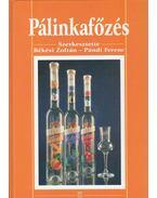 Pálinkafőzés - BÉKÉSI ZOLTÁN, Pándi Ferenc