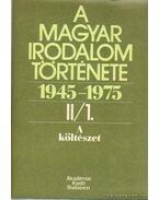 A magyar irodalom története 1945-1975 II/1. A költészet - Béládi Miklós