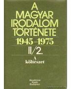 A Magyar irodalom története 1945-1975 II/2 A költészet - Béládi Miklós