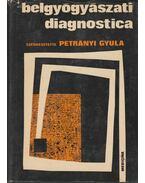 Belgyógyászati diagnostica - Petrányi Gyula