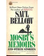 Mosby's Memoirs, and Other Stories - Bellow, Saul
