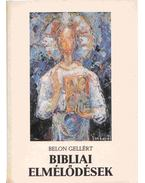 Bibliai elmélődések - Belon Gellért