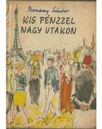 Kis pénzzel nagy utakon (dedikált) - Benamy Sándor