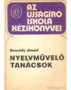 Nyelvművelő tanácsok - Bencédy józsef