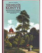 Vármegyék könyve 2. - Millenniumi körkép Magyarországról - Bencsik Gábor