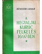 A hegyaljai kuruc felkelés 1697-ben - Benczédi László