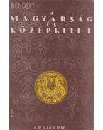 A magyarság és Középkelet - Bendefy László