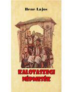 Kalotaszegi népmesék - Bene Lajos