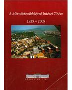 A mérnöktovábbképző Intézet 70 éve 1939-2009 - Benedek András