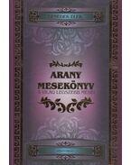 Arany mesekönyv - A világ legszebb meséi - Benedek Elek