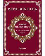 Piros mesekönyv - A világ legszebb meséi - Benedek Elek