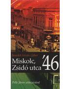 Miskolc, Zsidó utca '46 - Benedek István Gábor