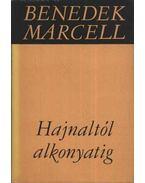 Hajnaltól alkonyatig - Benedek Marcell