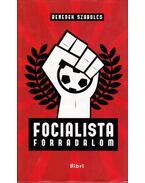 Focialista forradalom - Benedek Szabolcs