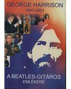 George Harrison - A Beatles-gitáros emlékére - Benedek Szabolcs
