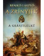 A Zrínyiek - A gránitlelkű - Benkő László