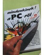 Mindenkinek a PC-ről - Benkő László, Dr. Pergel Józsefné, DR.KOVÁCSNÉ COHNER JUDIT