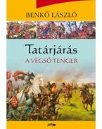 Tatárjárás III. - A végső tenger - Benkő László