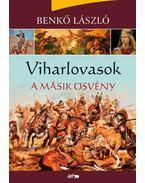 Viharlovasok - A másik ösvény - Benkő László