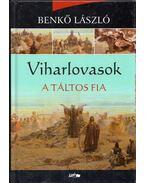 Viharlovasok - A táltos fia - Benkő László