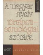 A magyar nyelv történeti-etimológiai szótára I. (A-Gy) - Benkő Loránd