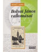 Bolyai János vallomásai - Benkő Samu