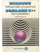 WINDOWS felhasználói programok BORLAND C++ környezetben - Benkő Tiborné, Kiss Zoltán, Tóth Bertalan, Benkő László