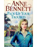 Pack Up Your Troubles - BENNETT, ANNE
