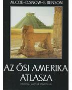 Az ősi Amerika atlasza - Benson, E., Snow, D., Coe, M.