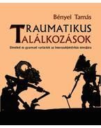 Traumatikus találkozások - elméleti és gyarmati variációk az interszubjektivitás témájára - Bényei Tamás