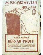 Bér-Ár-Profit - Marx Károly