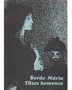 Tüzes Kemence - Berde Mária