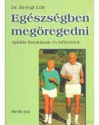 Egészségben megöregedni - Beregi Edit