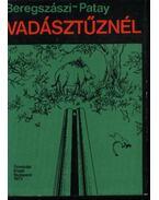 Vadásztűznél - Beregszászi György, Patay László