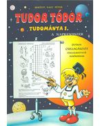 Tudor Tódor tudománya 1. - Berényi Nagy Péter