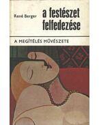 A festészet felfedezése II. - Berger, René